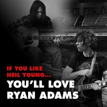 If You Like Neil Young… You'll Love Ryan Adams