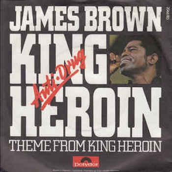 King Heroin James Brown