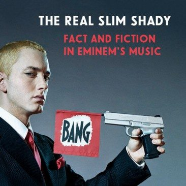 The Real Slim Shady: Fact And Fiction In Eminem's Music