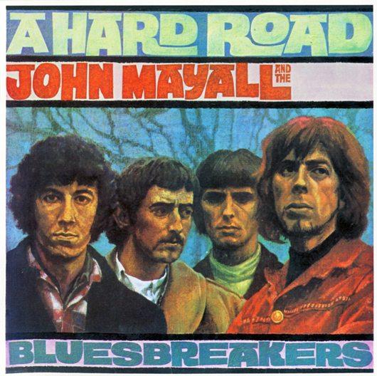 Rediscover John Mayall A Hard Road