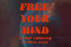 Astral Jazz: Music On A Higher Plane