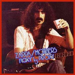 Frank Zappa Roxy By Proxy Album