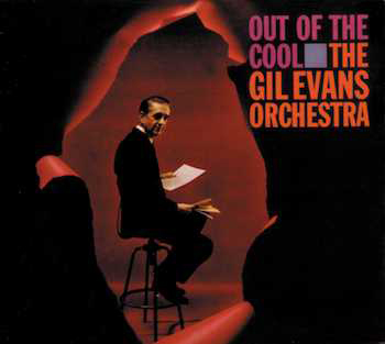 Gil Evans Orchestra Out Of The Cool
