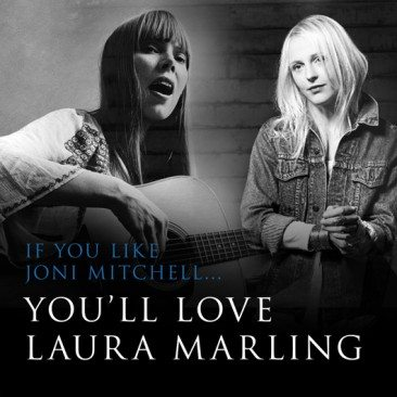 If You Like Joni Mitchell… You'll Love Laura Marling