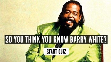 So You Think You Know Barry White? Quiz