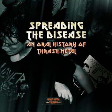 Spreading The Disease: An Oral History Of Thrash Metal
