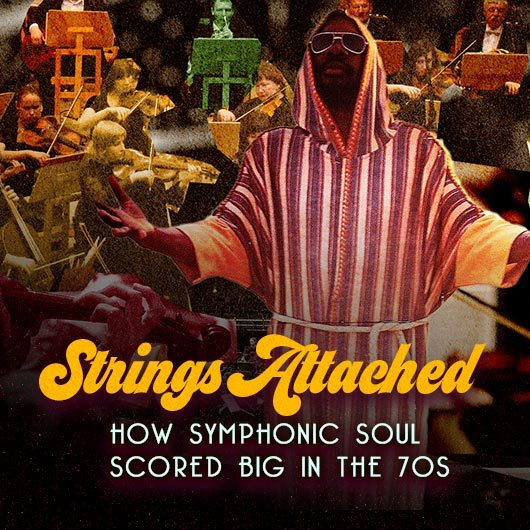 Strings Attached: How Symphonic Soul Scored Big In The 70s