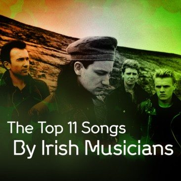Top 11 Songs By Irish Musicians