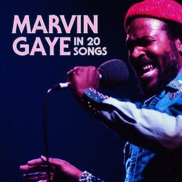 Marvin Gaye In 20 Songs