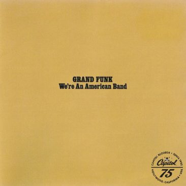 reDiscover Grand Funk's 'We're An American Band'