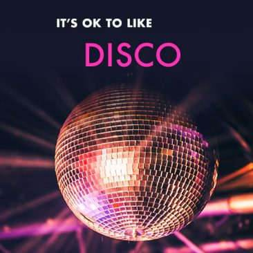 It's OK To Like Disco