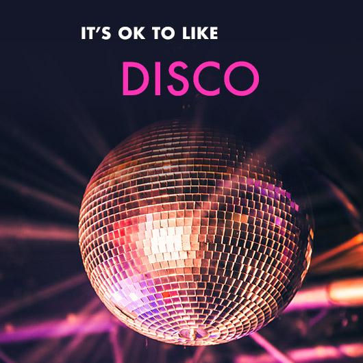 It's OK To Like Disco