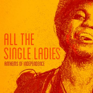All The Single Ladies: Anthems Of Independence