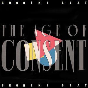 Bronski Beat The Age Of Consent Album Cover