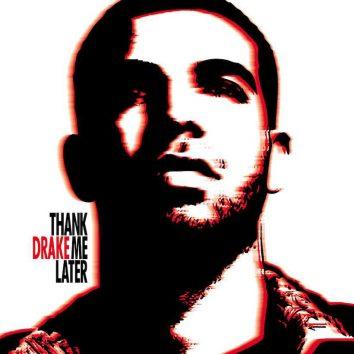 Drake Thank Me Later