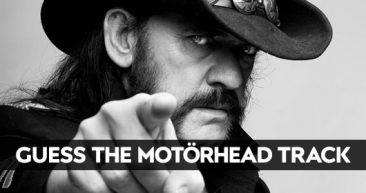 Guess The Motörhead Track