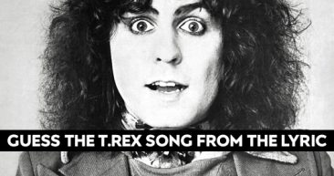 Guess The T.Rex Song From The Lyric Quiz