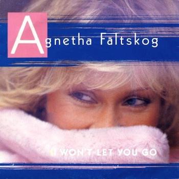 I Won't Let You Go Agnetha