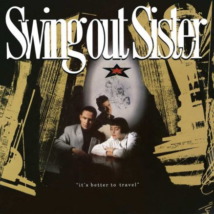 It's Better To Travel Swing Out Sister album