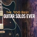 The 100 Best Guitar Solos Ever