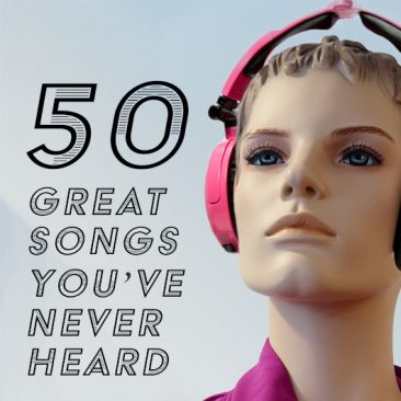 50 Great Songs You've Never Heard