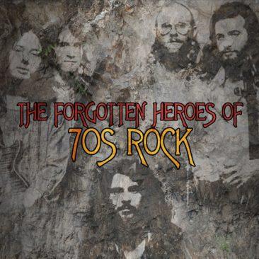 The Forgotten Heroes Of 70s Rock