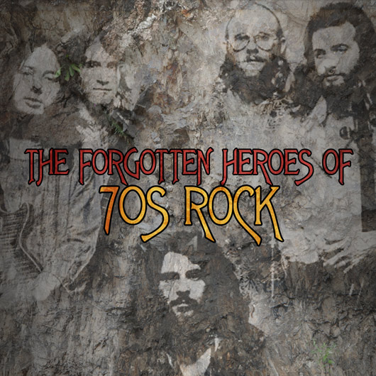 The Forgotten Heroes Of 70s Rock
