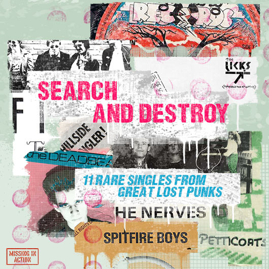 Search And Destroy: 11 Rare Singles From Great Lost Punks