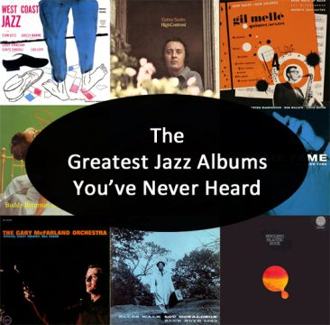 The Greatest Jazz Albums You've Never Heard