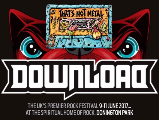That's Not Metal Download Festival Preview 2017