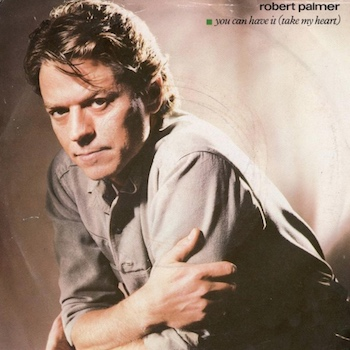 Robert Palmer You Can Have It