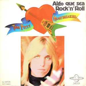 tom-petty-and-the-heartbreakers-anything-thats-rocknroll-spain