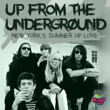 Up From The Underground: New York's Summer Of Love