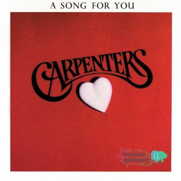 reDiscover the Carpenters' 'A Song For You'