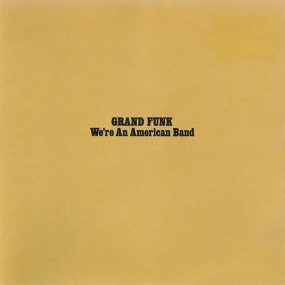 Grand Funk We're An American Band album cover