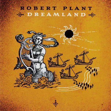Robert Plant Dreamland