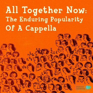 All Together Now: The Enduring Popularity of A Cappella