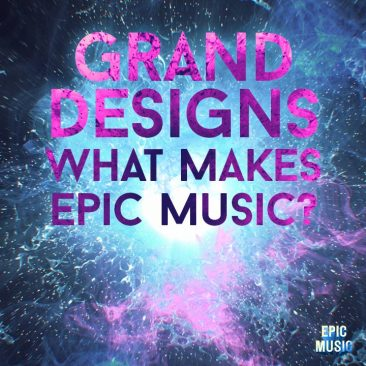 Grand Designs: What Makes Epic Music?