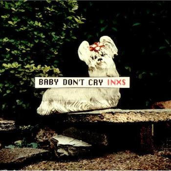 Baby Don't Cry INXS