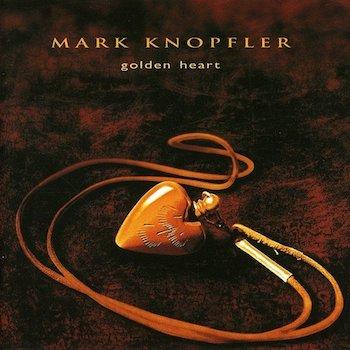 Golden Heart Mark Knopfler