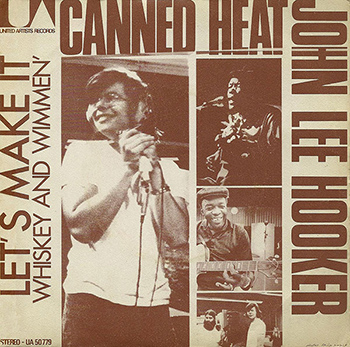 John-Lee-Hooker-And-Canned-Heat---Let's-Make-It-Whiskey-And-Wimmen-web-350