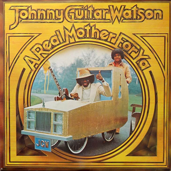 Johnny Guitar Watson A Real Mother For Ya Album Cover