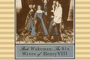 How Rick Wakeman Took The Prog Crown With 'The Six Wives Of Henry VIII'