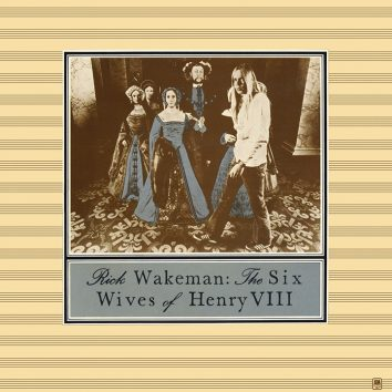 Rick Wakeman The Six Wives Of Henry VIII Album Cover