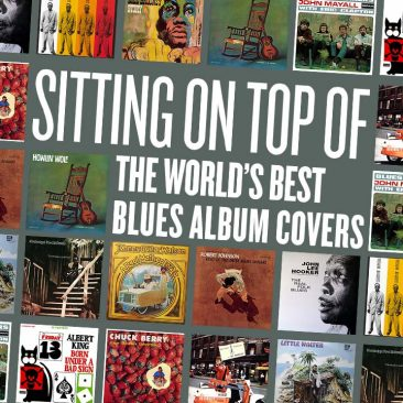 Sitting On Top Of The World's Best Blues Album Covers