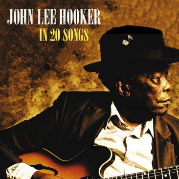 John Lee Hooker In 20 Songs