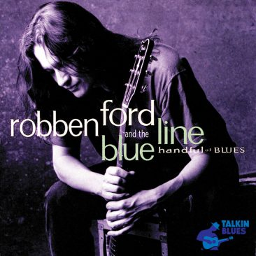 reDiscover Robben Ford And The Blue Line's 'Handful Of Blues'