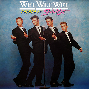 Wet Wet Wet Popped In Souled Out Album Cover web 350