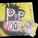 Win A Signed Copy Of Black Grape's 'Pop Voodoo'!
