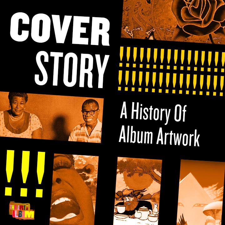 Cover Story: A History Of Album Artwork